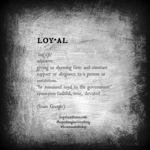 five minute friday: loyal