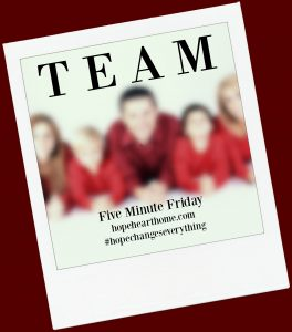 five minute friday: team