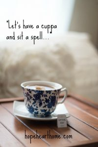 Let's have a cuppa and sit a spell!